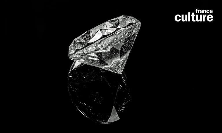 Emission France Culture - Diamants$